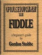 Of Course You Can Play The Fiddle: A Beginner's Guide