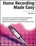 Home Recording Made Easy, Second Edition