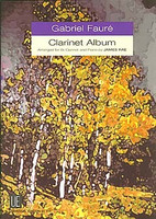 Clarinet Album: Gabriel Faure