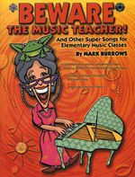 Beware the Music Teacher! And Other Super Songs for Elem. Class