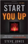 Start You Up: Rock Star Secrets to Unleash Your Personal Brand and Set Your Career on Fire