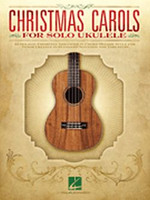 Christmas Carols for Solo Ukulele - for Tenor Ukulele