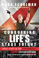 Conquering Life's Stage Fright - Three Steps to Top Performance