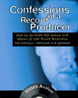 Confessions of a Record Producer - 5th Edition Revised and Updated