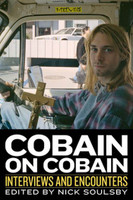 Cobain on Cobain - Interviews and Encounters