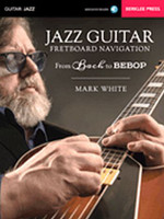 Jazz Guitar Fretboard Navigation - From Bach to Bebop