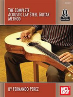 The Complete Acoustic Lap Steel Guitar Method