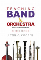 Teaching Band and Orchestra - Methods and Materials