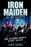 Iron Maiden: In the Studio - The Stories Behind Every Album