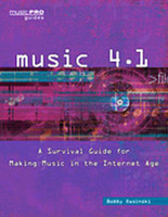 Music 4.1 - A Survival Guide for Making Music in the Internet Age