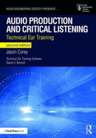 Audio Production and Critical Listening Technical Ear Training, 2nd Edition