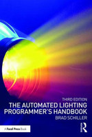 The Automated Lighting Programmer's Handbook - Third Edition