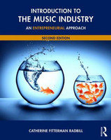 Introduction to the Music Industry, An Entrepreneurial Approach, Second Edition