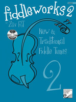 Fiddleworks 2 - New & Traditional Fiddle Tunes