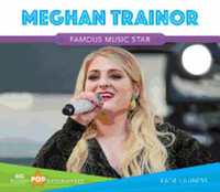 Meghan Trainor: Famous Music Star