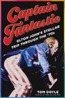 Captain Fantastic: Elton John's Stellar Trip Through the '70s