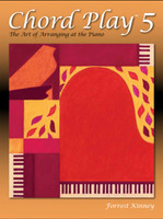 Chord Play 5: The Art of Arranging at the Piano
