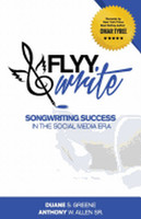 Flyy Write: Songwriting Success in the Social Media Era