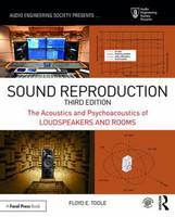 Sound Reproduction - The Acoustics and Psychoacoustics of Loudspeakers and Rooms, 3rd Edition