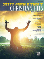 2017 Greatest Christian Hits - Easy Piano Deluxe Annual Edition