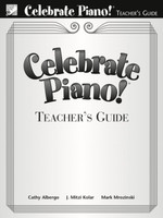 Celebrate Piano! Teachers Guide: A Comprehensive Piano Method
