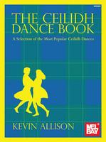 The Ceilidh Dance Book - A Selection of the Most Popular Ceilidh Dances
