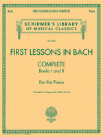 First Lessons in Bach, Complete For the Piano