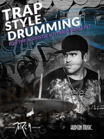 Traps Style Drumming for the Acoustic & Hybrid Drum Set