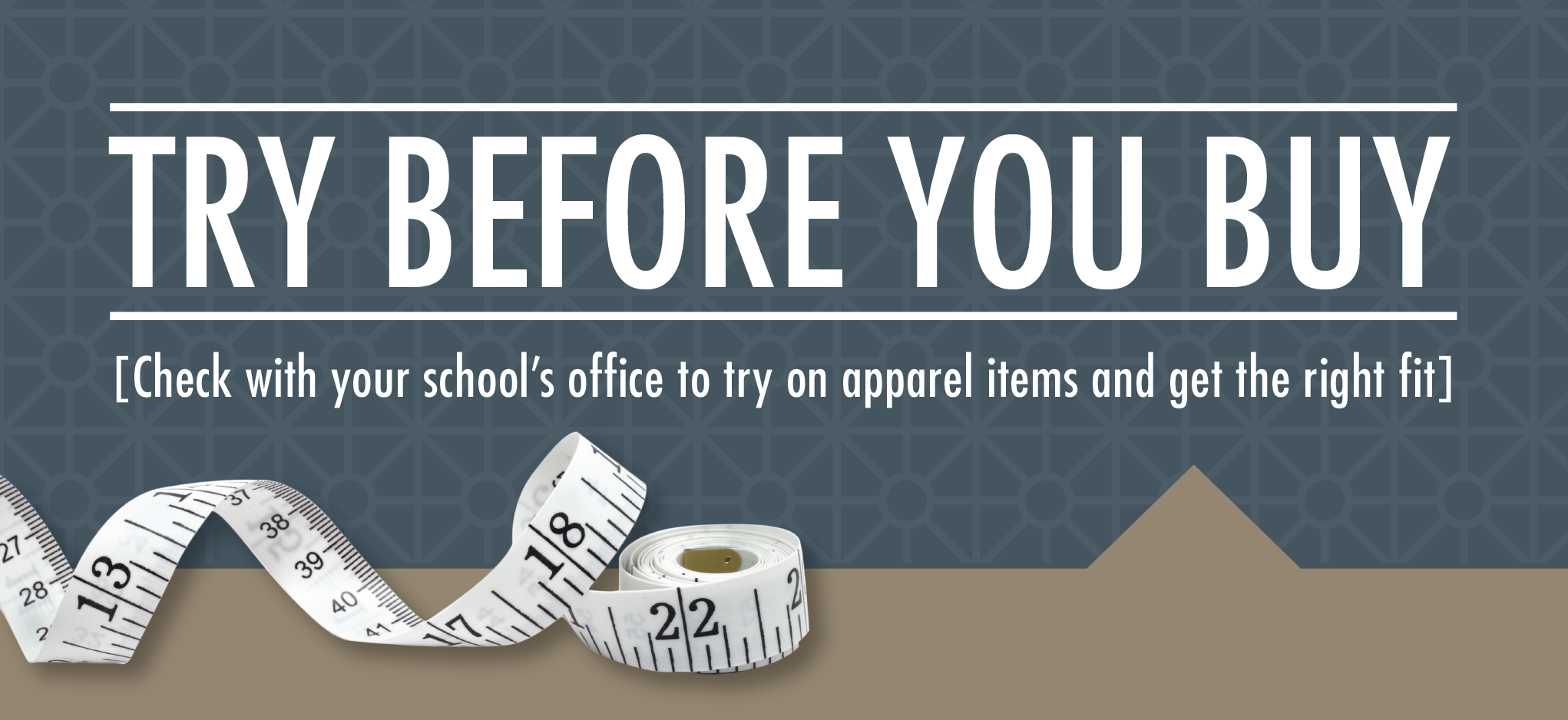 Try on samples at your school to find the right size before you buy!
