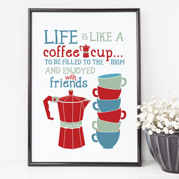 Life Is Like A Coffee Cup Personalised Print