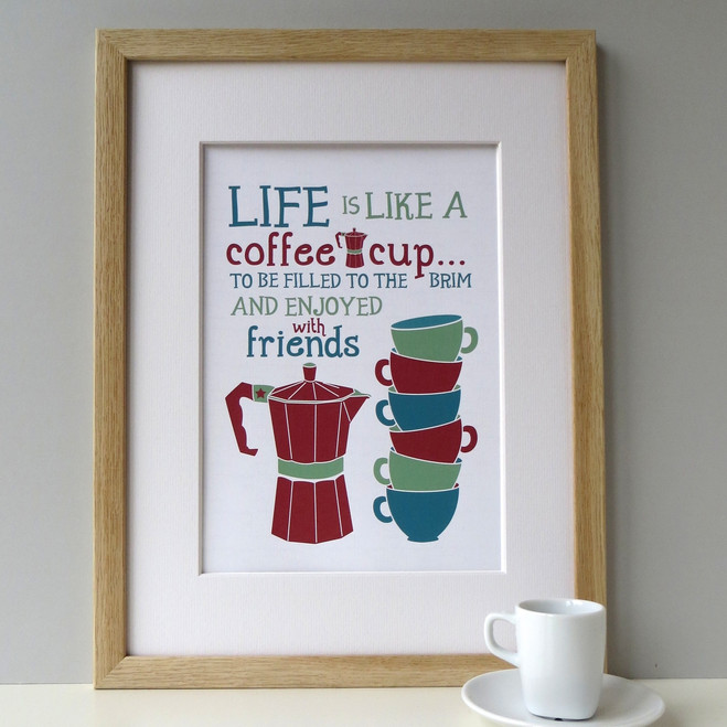 Life Is Like A Coffee Cup Personalised Print - framed