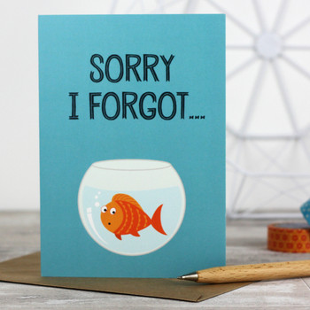 Sorry I Forgot Greeting Card