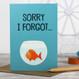 Sorry I Forgot Greeting Card