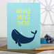 Whale Hello There Greeting Card