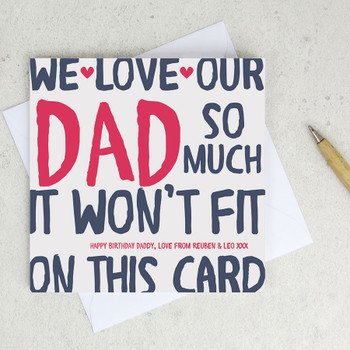 We love our dad so much - personalised Fathers Day Card / Birthday Card