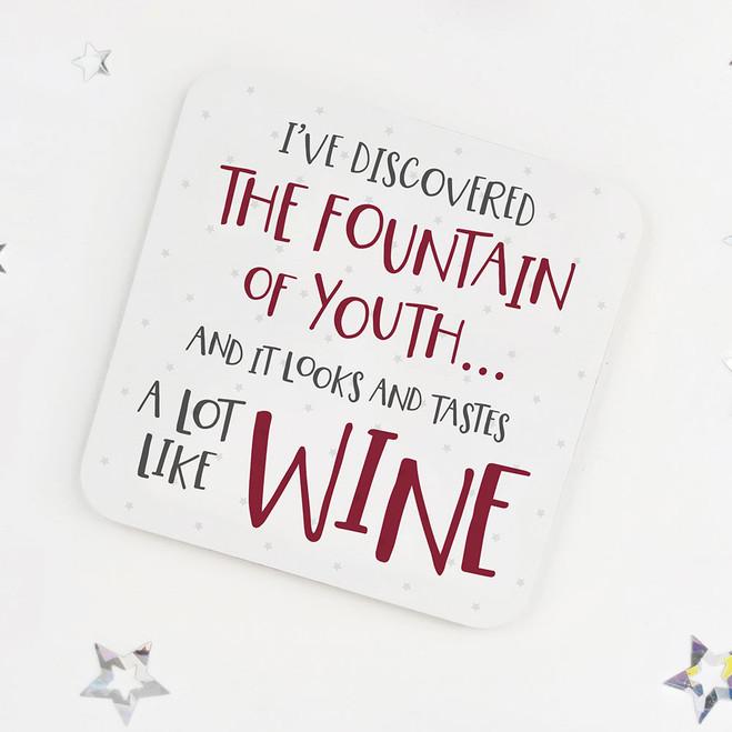 Fountain of Youth is Wine: Fun Drinks Coaster