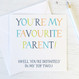 FAvourite Parent - Father's Day - Mother's Day - Greetings Card