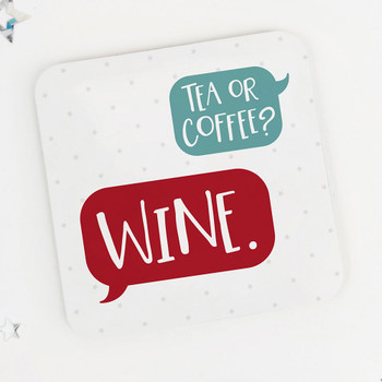 Tea or coffee? WINE. : Wine Lovers Fun Drinks Coaster