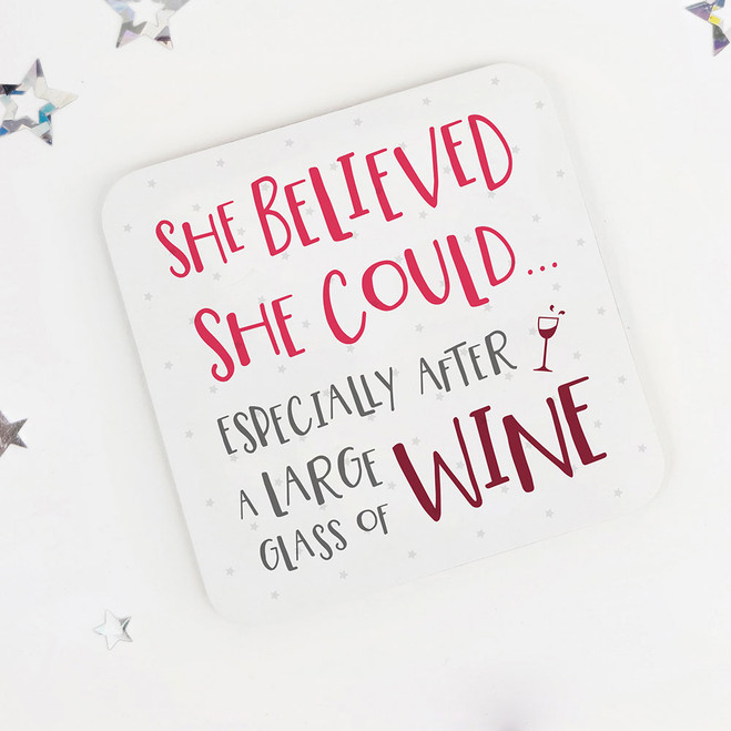 She Believed She Could: Funny Motivational Drinks Coaster