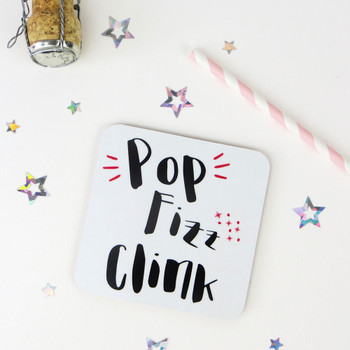 Pop Fizz Clink! - Fun Drinks Coaster