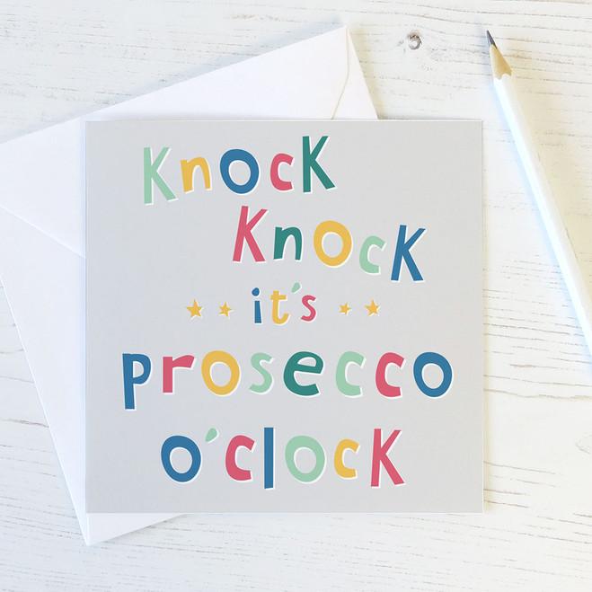 Knock Knock, It's Prosecco O'Clock! Birthday / Celebration Card