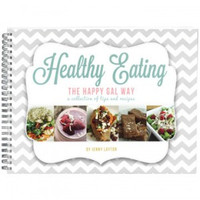 Healthy Eating: The Happy Gal Way