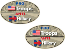"2 PACK - ""PRO-TROOPS, ANTI-HILLARY"" 4x6 Inch Political Bumper Stickers"