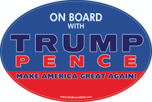 """ON BOARD WITH TRUMP / PENCE - MAKE AMERICA GREAT AGAIN!"" 4x6 Inch Political Bumper Sticker"