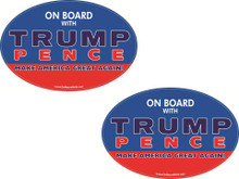 "2 PACK - ""ON BOARD WITH TRUMP / PENCE - MAKE AMERICA GREAT AGAIN!"" 4x6 Inch Political Bumper Stickers"