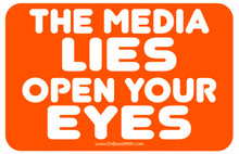 """THE MEDIA LIES OPEN YOUR EYES"" 4x6 Inch Political Bumper Sticker"