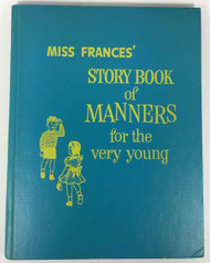 Miss Frances Storybook of Manners for the Very Young 1955
