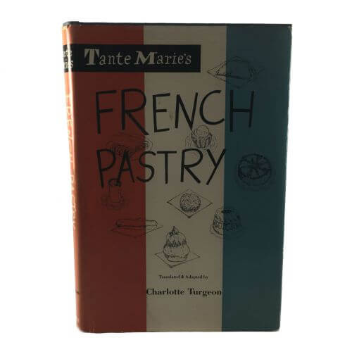 Vintage Cookbook Tante Maries French Pastry Turgeon 1954