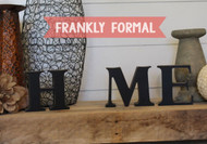 HOME Letters Series - Frankly Formal