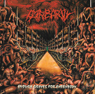Barbarity - Enough Graves for Everybody